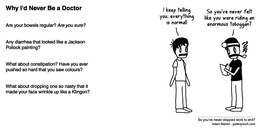 Why I'd Never Be a Doctor